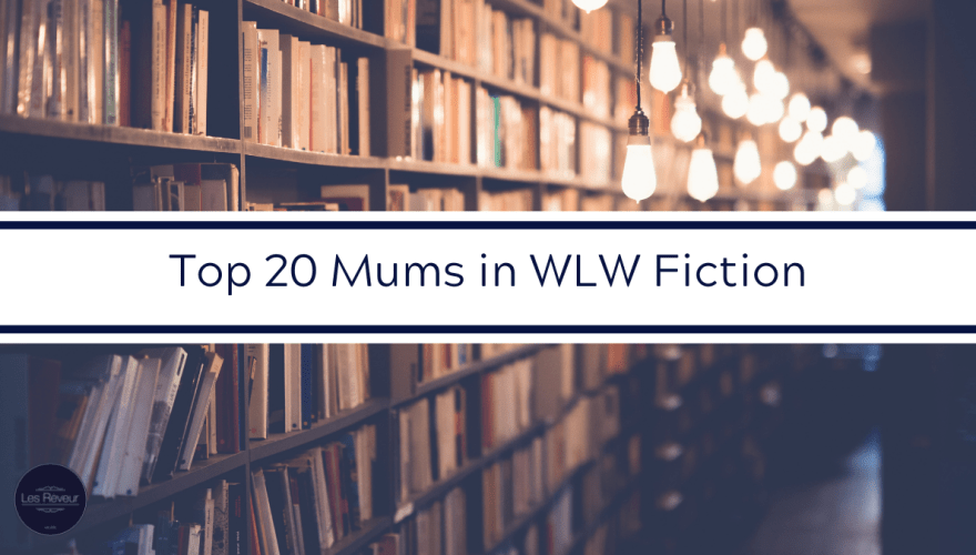 Top 12 Mums in WLW Fiction