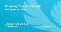 Designing Your Lifestyle with Entrepreneurism