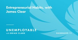 Entrepreneurial Habits, with James Clear