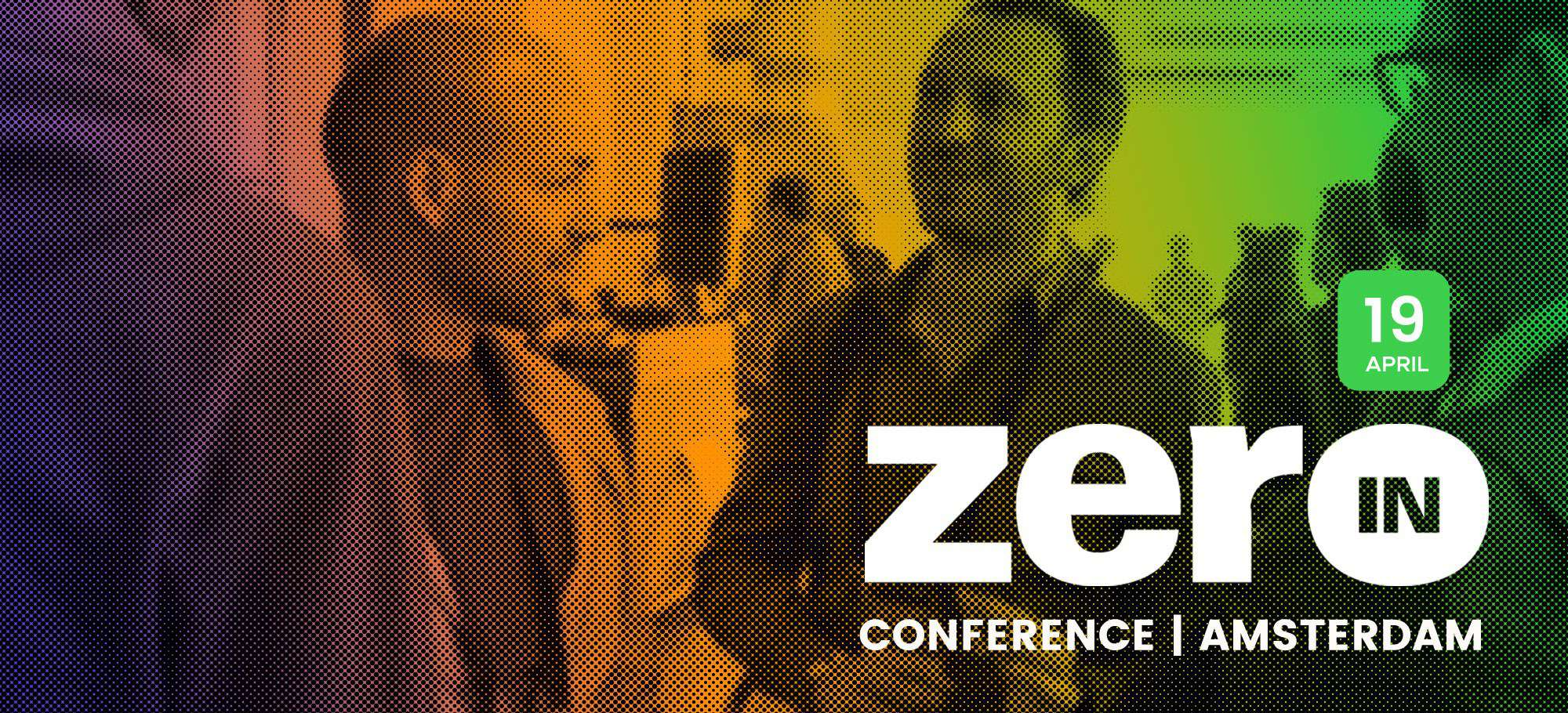 Best Tech Events 2018 Europe: Zero In Amsterdam April 19th Tech Events Europe