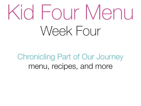 Kid Four Menu, Week 4