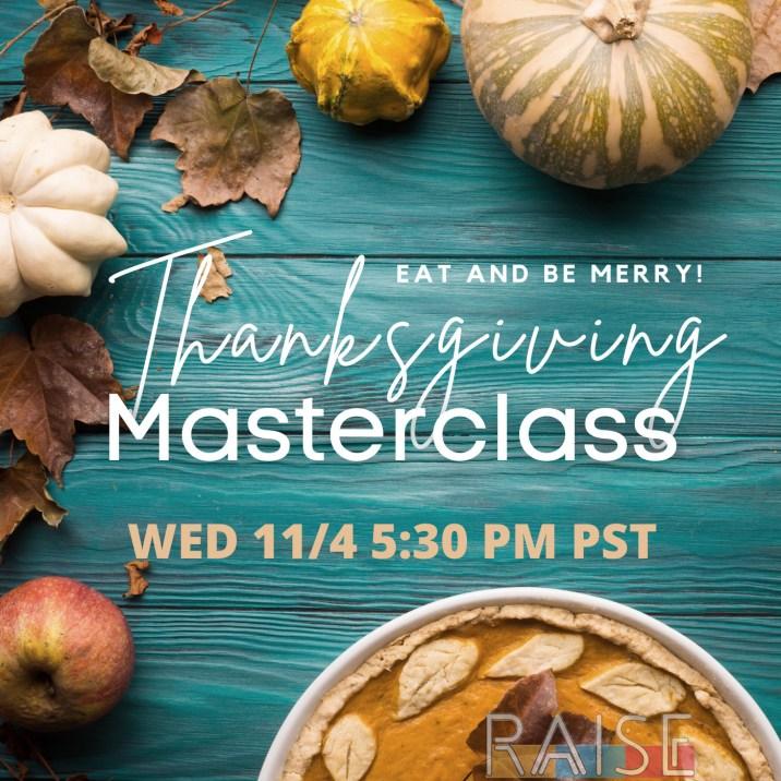 Thanksgiving Masterclass