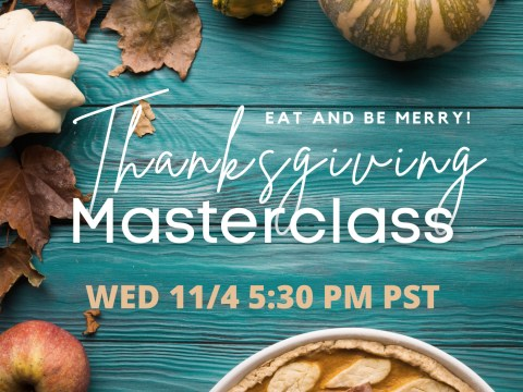 Thanksgiving Masterclass