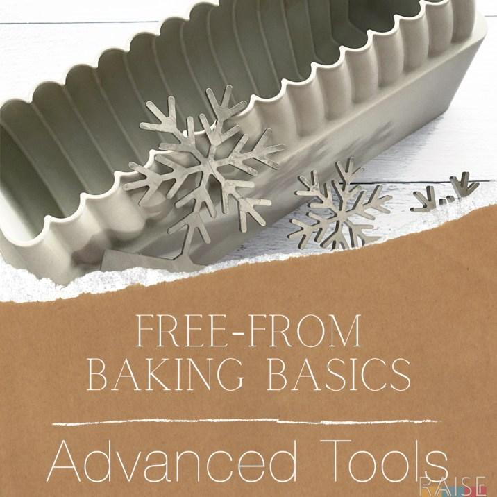 Free From Baking Basics: Advanced Tools