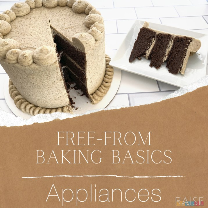 Free From Baking Basics: Appliances