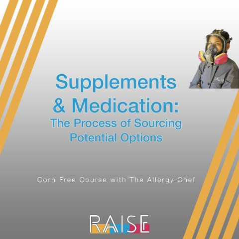 Corn Free Course: Supplements & Medication with The Allergy Chef
