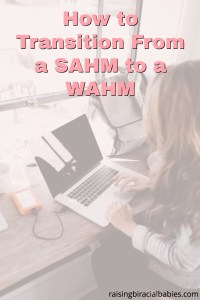 Transition from a SAHM to a WAHM