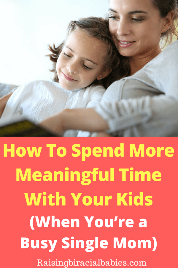 spend quality time with your kids | single mom tips | single motherhood | spending time with kids | how to make time to spend with kids | single motherhood |