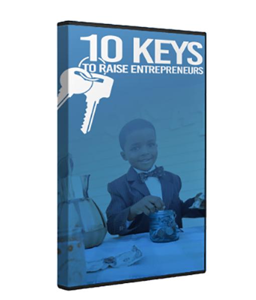10 Keys To Raise Entrepreneurs Video Training