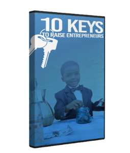10 Keys To Raise Entrepreneurs Video Training