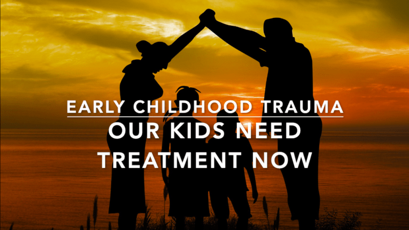 Video: Early Childhood Trauma – we need treatments now!