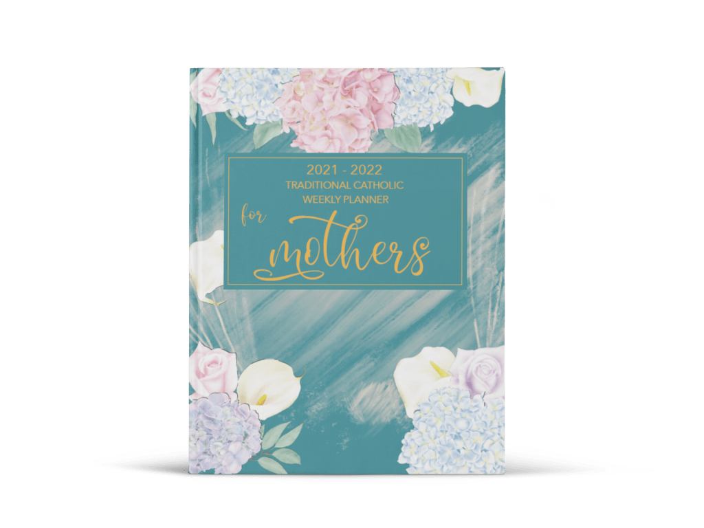 2021-2022 Traditional Catholic Weekly Planner for Mothers