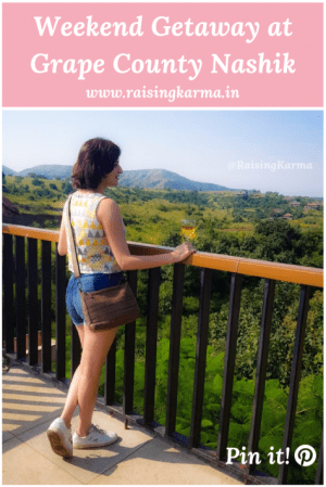 Weekend Getaway at Grape County Nashik | Raising Karma