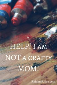 HELP! I am NOT a crafty MOM!
