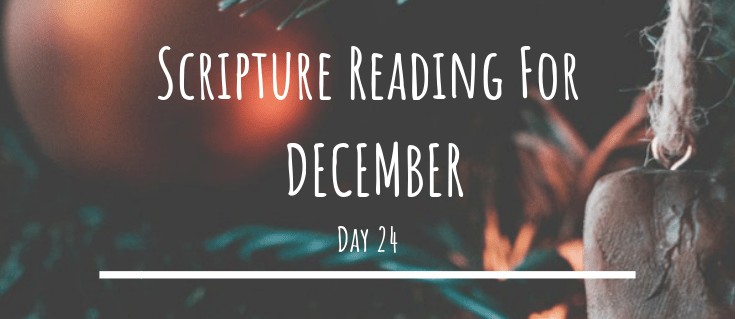 December Scripture Reading – Day 24