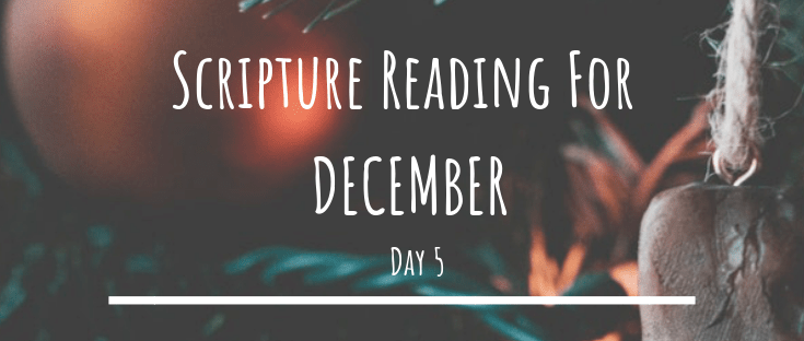 December Scripture Reading – Day 5