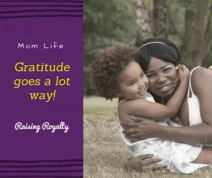 Gratitude goes a long way to helping mom be present.
