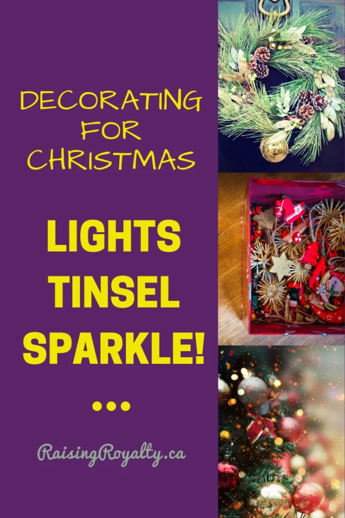 Lights, tinsel, sparkle! Time to put up those holiday decorations!