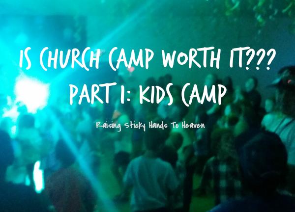 Is Church Camp Worth It? Part 1: Kids Camp