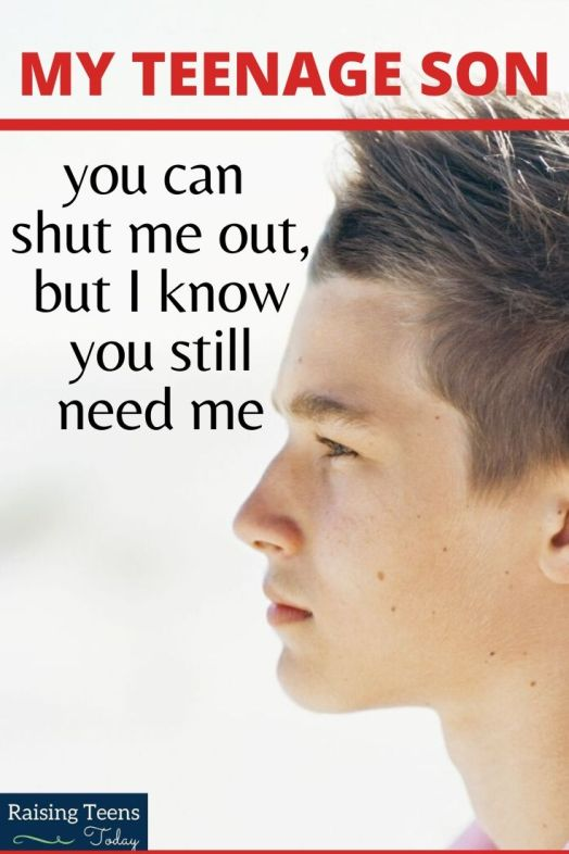 To My Teenage Son, You Can Try To Shut Me Out But I Know You Still Need Me - Raising Teens Today-3004
