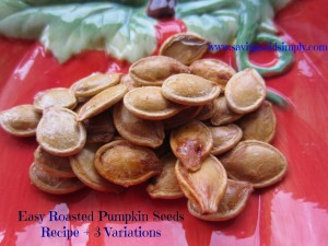 Cooking Said Simply – Easy Roasted Pumpkin Seeds + Variations