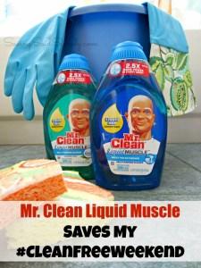 Mr. Clean Liquid Muscle Saves My #CleanFreeWeekend + Giveaway