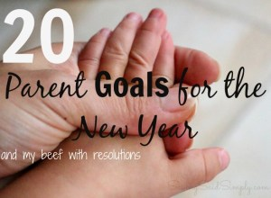 20 Parent Goals for the New Year | More and Less in 2015