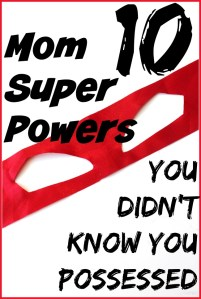 10 Mom Super Powers You Didn't Know You Possessed | Happy Mother's Day