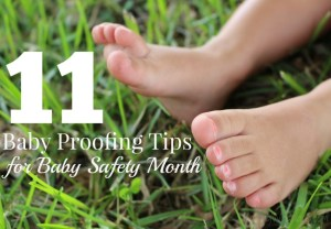 11 Baby Safety Month Tips + Safety 1st Baby Proofing Giveaway