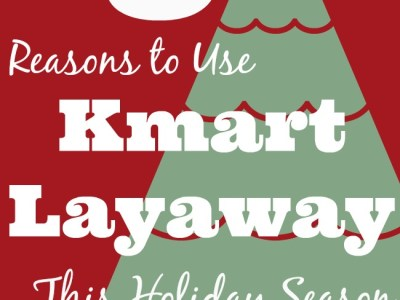 Reasons to use Kmart layway this holiday season