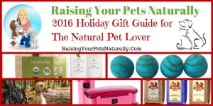 Natural Pet Lover Holiday Gift Guide 2016