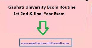 Gauhati University Bcom Routine 2021