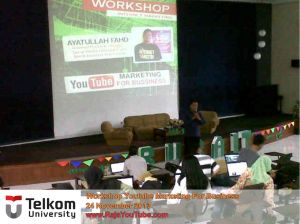 Workshop Youtube Marketing, Telkom University, Bulan Sain dan Teknologi, Pembicara Youtube Marketing, http://rajayoutube.com/, 081321128490