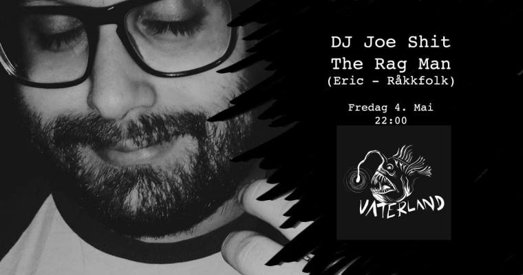 DJ Joe Shit The Rag Man..
