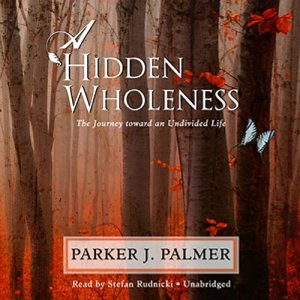 A Hidden Wholeness audiobook cover art