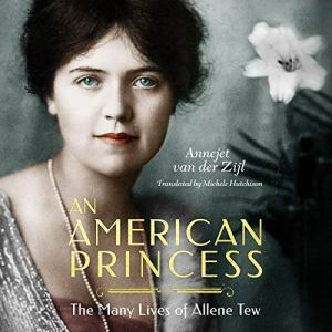 An American Princess: The Many Lives of Allene Tew audiobook cover art