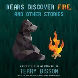 Bears Discover Fire, and Other Stories audiobook cover art
