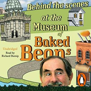 Behind the Scenes at the Museum of Baked Beans audiobook cover art