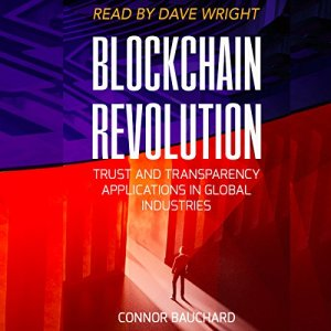 Blockchain Revolution: Trust and Transparency Applications in Global Industries audiobook cover art