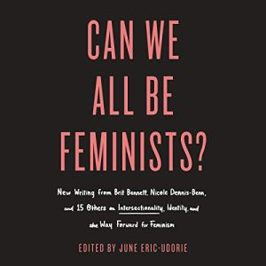 Can We All Be Feminists? audiobook cover art