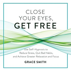 Close Your Eyes, Get Free audiobook cover art