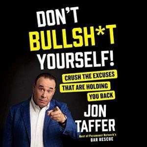 Don't Bullsh*t Yourself! audiobook cover art