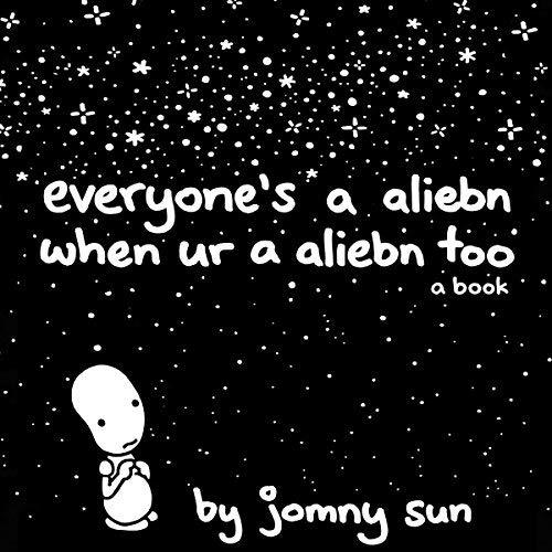 Everyone's a Aliebn When Ur a Aliebn Too audiobook cover art
