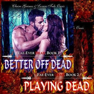 Fae-Ever Dead Series Two Book Bundle, Better off Dead & Playing Dead audiobook cover art