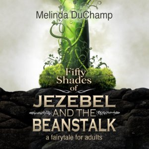 Fifty Shades of Jezebel and the Beanstalk audiobook cover art