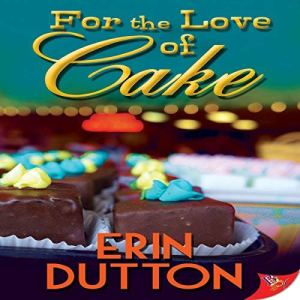 For the Love of Cake audiobook cover art