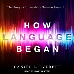 How Language Began audiobook cover art