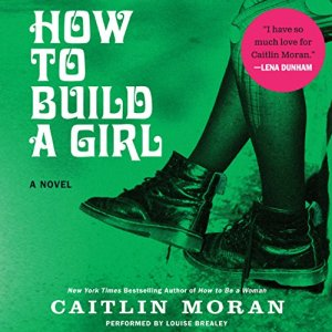 How to Build a Girl audiobook cover art
