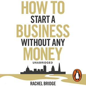 How To Start A Business Without Any Money audiobook cover art