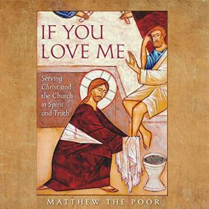If You Love Me: Serving Christ and the Church in Spirit and Truth audiobook cover art